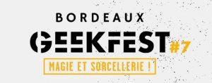 Annonce Bordeaux Geekfest et thème